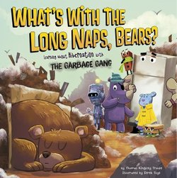 What's with the Long Naps, Bears? Learning About Hibernation with the Garbage Gang