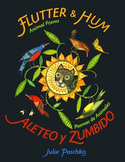 Flutter & Hum: Animal Poems = Aleteo Y Zumbido: Poemas de Animales
