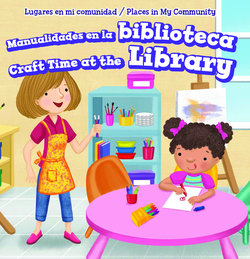 Manualidades en la biblioteca = Craft Time at the Library