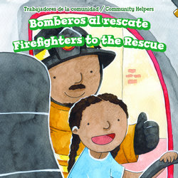Bomberos al rescate = Firefighters to the Rescue