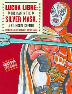 Lucha Libre: The Man in the Silver Mask: a Bilingual Cuento