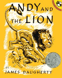 Andy and the Lion: A Tale of Kindness Remembered, Or, the Power of Gratitude