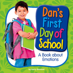 Dan's First Day of School: A Book About Emotions
