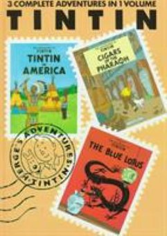 The Adventures of Tintin: Tintin in America; Cigars of the Pharaoh; The Blue Lotus