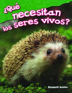 Que necesitan los seres vivos? (What Do Living Things Need?)
