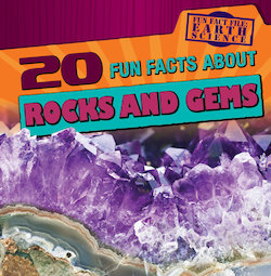 20 Fun Facts About Rocks and Gems