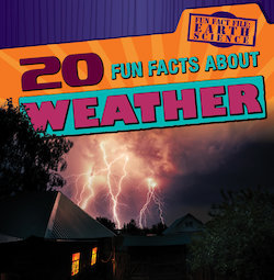 20 Fun Facts About Weather