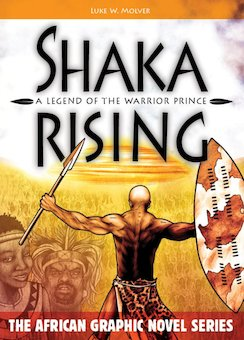 Shaka Rising: A Legend of a Warrior Prince