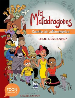 La matadragones: Cuentos de Latinoamerica (The Dragon Slayer: Folktales from Latin America)