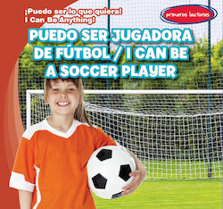Puedo ser jugadora de futbol = I Can Be a Soccer Player