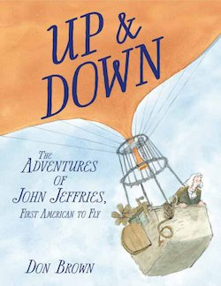 UP & Down: The Adventures of John Jeffries, First American to Fly