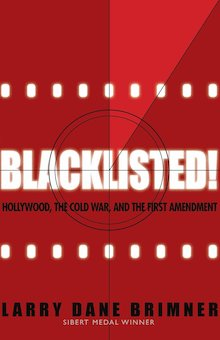 Blacklisted: Hollywood, the Cold War, and the First Amendment