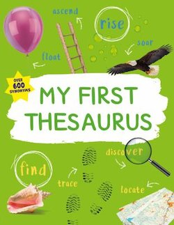My First Thesaurus: The Ideal A-Z Thesaurus for Young Children