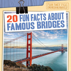 20 Fun Facts About Famous Bridges