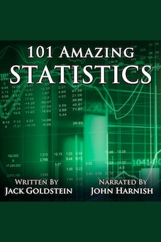 101 Amazing Statistics: Incredible Facts to Make You Think