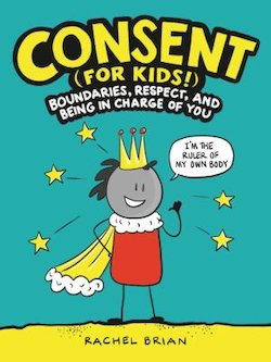 Consent: Boundaries, Respect, and Being in Charge of YOU (for Kids!)