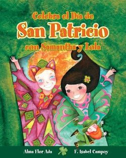 Celebra el Dia de San Patricio con Samantha y Lola (Celebrate St. Patrick's Day With Samantha And Lola)
