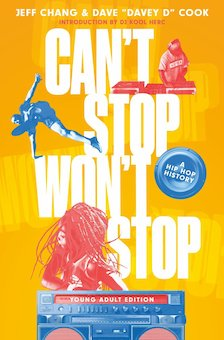 Can't Stop Won't Stop (Young Adult Edition): A History of the Hip-Hop Generation