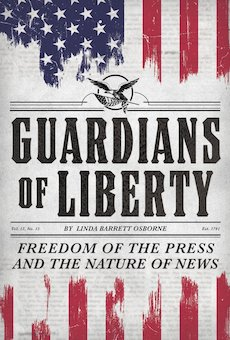 Guardians of Liberty: Freedom of the Press and the Nature of News