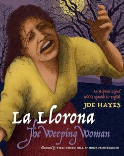 La llorona = The weeping: An Hispanic Legend Told in Spanish and English