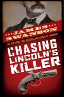 Chasing Lincoln's Killer: The Search for John Wikes Booth