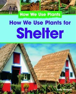 How we use plants for shelter perma bound books for What do we use trees for