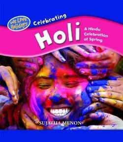 Celebrating Holi: A Hindu Celebration Of Spring