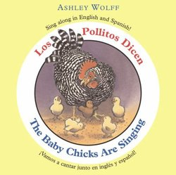 Los pollitos dicen: sing along in English and Spanish! = The baby chicks are singing : vamos a cantar ju