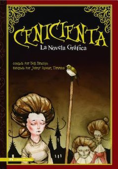 Cenicienta: La Novela Gráfica (Cinderella: The Graphic Novel)
