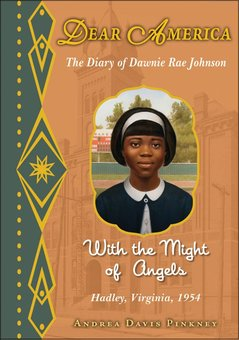 With the Might of Angels: The Diary of Dawnie Rae Johnson - Hadley, Virginia, 1954