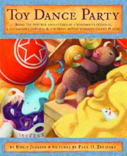 Toy Dance Party: Being the Further Adventures of a Bossyboots Stingray, a Courageous Buffalo, and a Hopeful Round Someone
