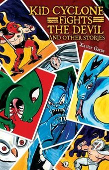 Kid Cyclone fights the Devil and other stories = Kid Ciclon se enfrenta a el Diablo y otras hist