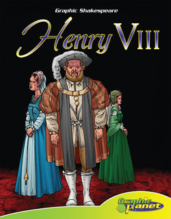 William Shakespeare's Henry VIII: Graphic Novel