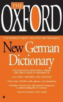 The Oxford New German Dictionary: German-English, English-German ; Deutsch-Englisch, Englisch-Deutsch