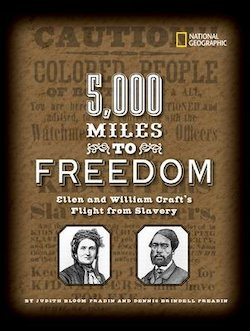 5000 Miles to Freedom: Ellen and William Craft's Flight from Slavery