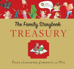 The Family Storybook Treasury: Tales of Laughter, Curiosity, and Fun
