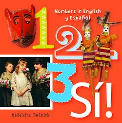 1, 2, 3, si!: A Numbers Book in English and Spanish