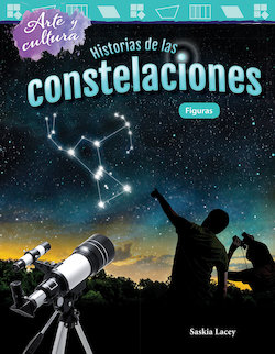 Arte y cultura: Historias de las constelaciones: Figuras (Art and Culture: The Stories of Constellations: Shapes) (Art and Culture: The Stories of Constellations: Shapes)