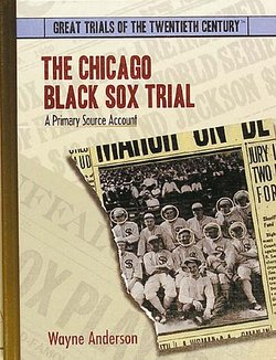 the chicago black sox trial a primary source account perma  the chicago black sox trial a primary source account
