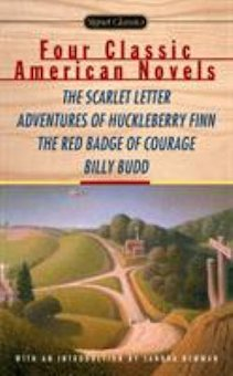 4 Classic American Novels: The Scarlet Letter - the Adventures of Huckleberry Finn - the Red Badge of Courage - Billy Budd, Sailor
