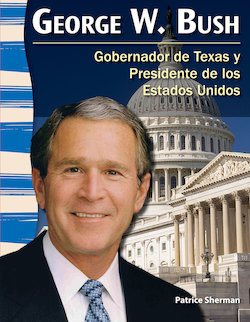 George W. Bush: Gobernador de Texas y Presidente de Los Estados Unidos (George W. Bush: Texan Governor and U. S. Preside)