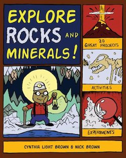 Explore Rocks and Minerals!: 20 Great Projects, Activities, Experiments