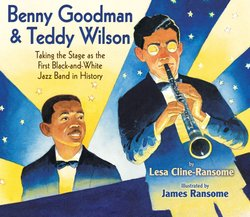 Benny Goodman & Teddy Wilson: Taking the Stage as the First Black and White Jazz Band in History