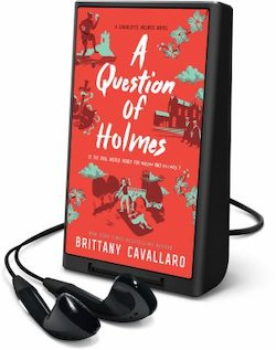 Question of Holmes, a Charlotte Holmes Novel #04 (Unabridged) (Playaway)