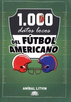 1.000 datos locos del futbol americano (1,000 Crazy Facts about Football)