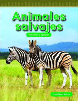 Animales Salvajes: Clasificar y Agrupar (Wild Animals: Classifying And Sorting)
