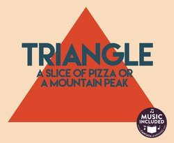Triangle: A Slice of Pizza or a Mountain Peak