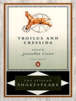 TROILUS AND CRESSIDA -- PELICAN SHAK