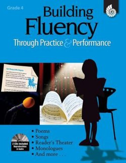 Building Fluency Through Practice and Performance: Grade 4