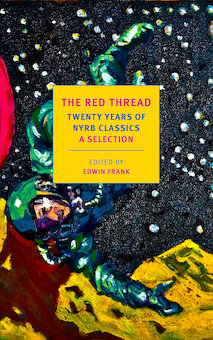 The Red Thread: 20 Years of NYRB Classics: An Anthology